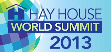 Hay House World Summit 2013 – hier gibt es das Beste für Deine Entwicklung – von den besten Lehrern!