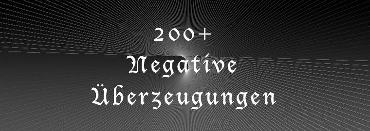 Die Hitparade negativer Überzeugungen und Glaubenssätze