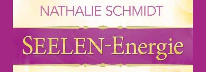 Seelen-Energie – Nathalie Schmidt – Buchempfehlung – Buchbesprechung