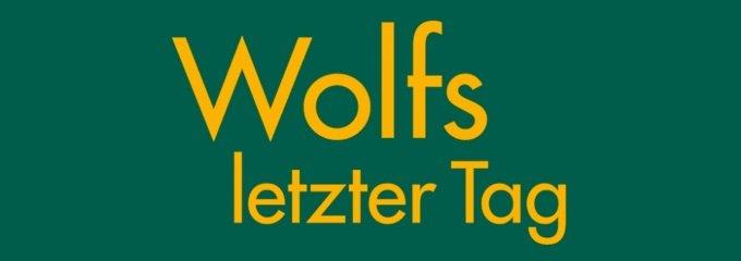 Wolfs letzter Tag – Oliver Bantle – Buchempfehlung – Buchbesprechung