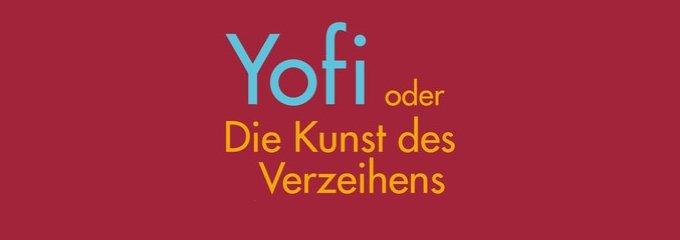 Yofi oder Die Kunst des Verzeihens - Oliver Bantle - Buchempfehlung - Buchbesprechung